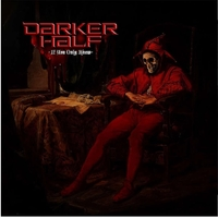 DARKER HALF - If You Only Knew (2020)