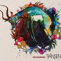 TIANSEN - Our Weakness (2018)