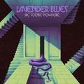 BIG SCENIC NOWHERE - Lavender Blues EP (2020)