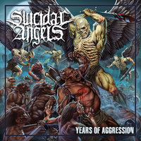SUICIDAL ANGELS - Years Of Agression (2019)