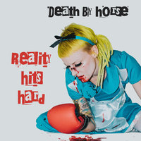 DEATH BY HORSE - Reality Hits Hard (2019)