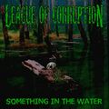 LEAGUE OF CORRUPTION - Something In The Water EP (2020)