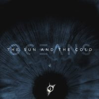 OCEANS - The Sun And The Cold (2020)