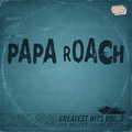 PAPA ROACH - Greatest Hits Vol.2 - The Better Noise Years (2021)