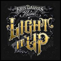 KRIS BARRAS BAND - Light It Up (2019)