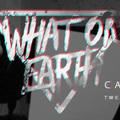 WHAT ON EARTH - Dal- és klippremier: Car Radio