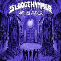 SLUDGEHAMMER - Antechamber (2019)