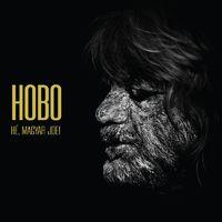 HOBO - Lemezelőzetes: Hé, Magyar Joe!