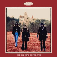 KADAVAR - For The Dead Travel Fast (2019)