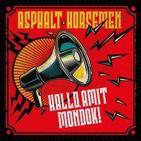 ASPHALT HORSEMEN - Halld, amit mondok! (2019)