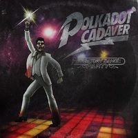 POLKADOT CADAVER – Purgatory Dance Party (2020)