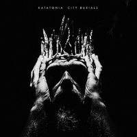 KATATONIA - City Burials (2020)