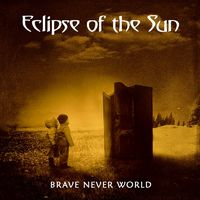 ECLIPSE OF THE SUN - Brave Never World (2020)