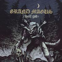 GRAND MAGUS - Wolf God (2019)