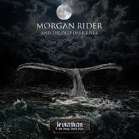 MORGAN RIDER AND THE DEEP DARK RIVER - Leviathan & The Deep Dark Blue (2019)