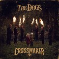 THE DOGS - Crossmaker (2020)