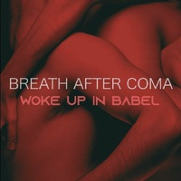 BREATH AFTER COMA - Woke Up In Babel (2019)