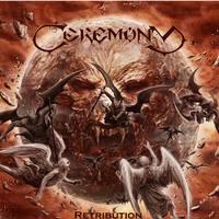 CEREMONY - Retribution (2019)