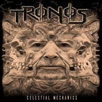 TRONOS - Celestial Mechanics (2019)