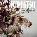 KOMATSU - Rose Of Jericho (2021)