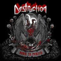 DESTRUCTION - Born To Perish (2019)