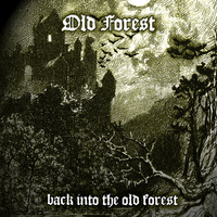 OLD FOREST - Back Into The Old Forest (2020)