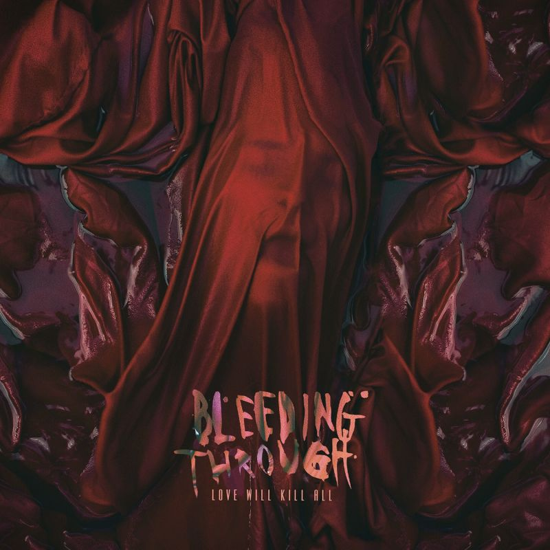 bleeding_through_love_will_kill_all_artwork.jpg