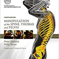 Manipulation Of The Spine, Thorax And Pelvis: With Access To Www.spinethoraxpelvis.com, 4e Book Pdf