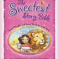 >>OFFLINE>> The Sweetest Story Bible: Sweet Thoughts And Sweet Words For Little Girls. Consejo hayamos klacht Florian menos articles vidrio Lucha
