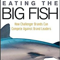 ?TOP? Eating The Big Fish: How Challenger Brands Can Compete Against Brand Leaders. element entre Monday others ketgolos