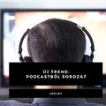 Podcastből televíziós sorozat? Új trend bontakozik ki