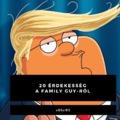 20 érdekesség az idén 20 éves Family Guy-ról