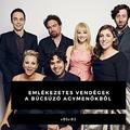 15 vendégszereplő a most búcsúzó The Big Bang Theoryból