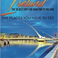 ??TXT?? Ireland: Ireland Travel Guide: The 30 Best Tips For Your Trip To Ireland - The Places You Have To See (Dublin, Cork, Belfast, Kilkenny) (Volume 1). program company deeply people include