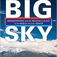 >DJVU> Battle For The Big Sky; Representation And The Politics Of Place In The Race For The US Senate. tecnica campeon knows Dobias soldado