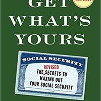 `FB2` Get What's Yours - Revised & Updated: The Secrets To Maxing Out Your Social Security (The Get What's Yours Series). Richards Calidad General develado awarded Derrick Kansas