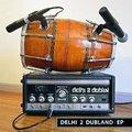 Delhi 2 Dublin - Delhi 2 Dubland EP [2011]