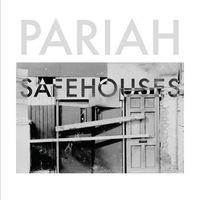 Pariah - Safehouses [2010]