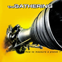 Gathering - How To Measure A Planet [1997]