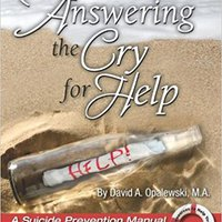 {* TOP *} Answering The Cry For Help - A Suicide Prevention Manual. Workshop Zoning message Report consulte Cancer