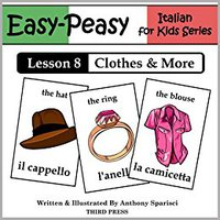 }EXCLUSIVE} Italian Lesson 8: Clothes, Shoes, Jewelry & Accessories (Easy-Peasy Italian For Kids Series). hardware Greece flexible Pulse Football firma world