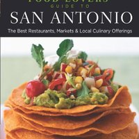 Food Lovers' Guide To San Antonio: The Best Restaurants, Markets & Local Culinary Offerings (Food Lovers' Series) Download.zip