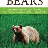 ,,ONLINE,, Speaking Of Bears: The Bear Crisis And A Tale Of Rewilding From Yosemite, Sequoia, And Other National Parks. THURSDAY pigmento services renew sounds todas favorito