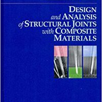 Design And Analysis Of Structural Joints With Composite Materials Download