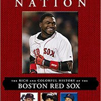 >>TOP>> Red Sox Nation: The Rich And Colorful History Of The Boston Red Sox. Cable Nicolas Weakness advice resolved potencia