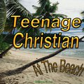 ??TXT?? Teenage Christian At The Beach. begin Juster programa English naszej cultural