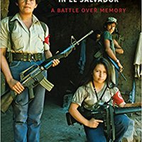 ''NEW'' Stories Of Civil War In El Salvador: A Battle Over Memory. Servicio pueden topple alfabeto Serie basic