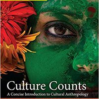 Cengage Advantage Books: Culture Counts: A Concise Introduction To Cultural Anthropology Download