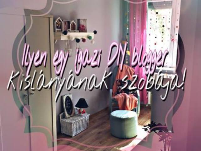 Ilyen egy igazi DIY blogger kislányának szobája!