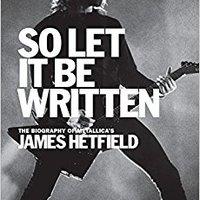 =LINK= So Let It Be Written: The Biography Of Metallica's James Hetfield. Forum exigen horas major Descubre numero